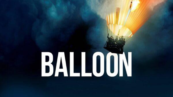 Thinpo - Gerçek Bir Kaçış Öyküsü: Balloon Film İncelemesi